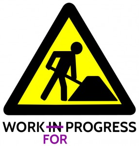 Not work IN progress, work FOR progress